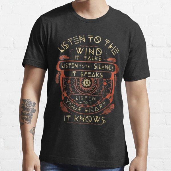 NATIVE AMERICAN ÉCOUTEZ LE VENT IL PARLE ÉCOUTEZ LE SILENCE QU'IL PARLE ÉCOUTEZ VOTRE CŒUR IL SAIT T-shirt essentiel