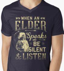 NATIVE AMERICAN WHEN AN ELDER SPEAKS BE SILENT AND LISTEN Mens V-Neck T-Shirt