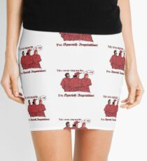 Who expects the Spanish Inquisition? Mini Skirt