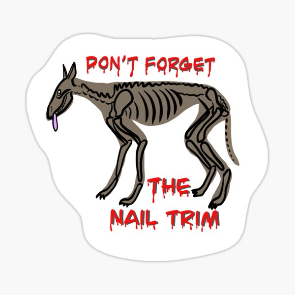Don't forget the nail trim Sticker