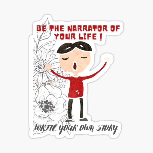 Be the narrator of your life Sticker