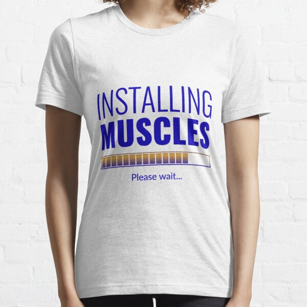 installing muscles Essential T-Shirt