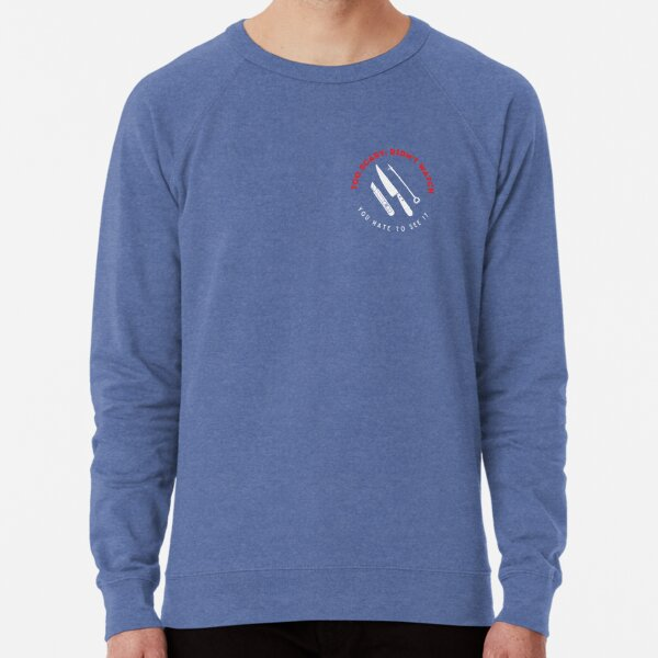 You Hate to See It (for dark backgrounds) Lightweight Sweatshirt