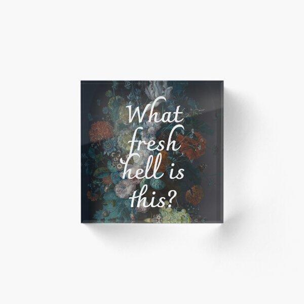 Dorothy Parker - Fresh Hell Acrylic Block