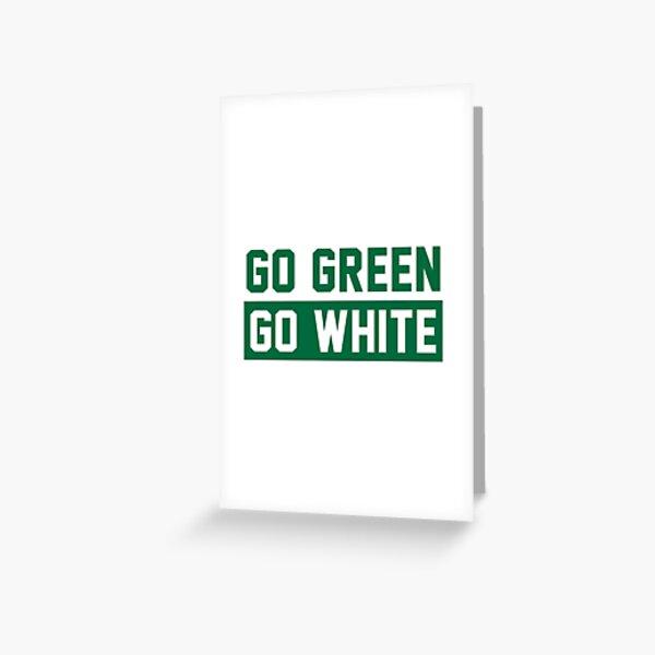 Go Green Go White Greeting Card