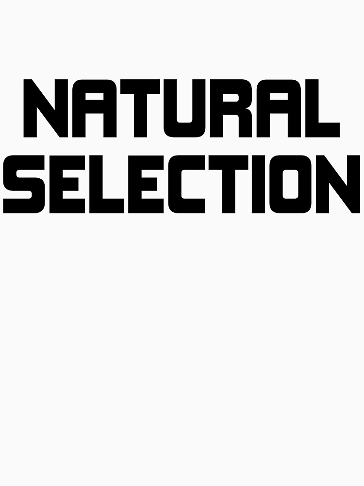 Natural Selection | Unisex T-Shirt
