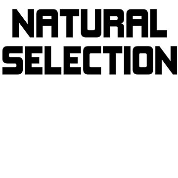 Natural Selection by Euphorix