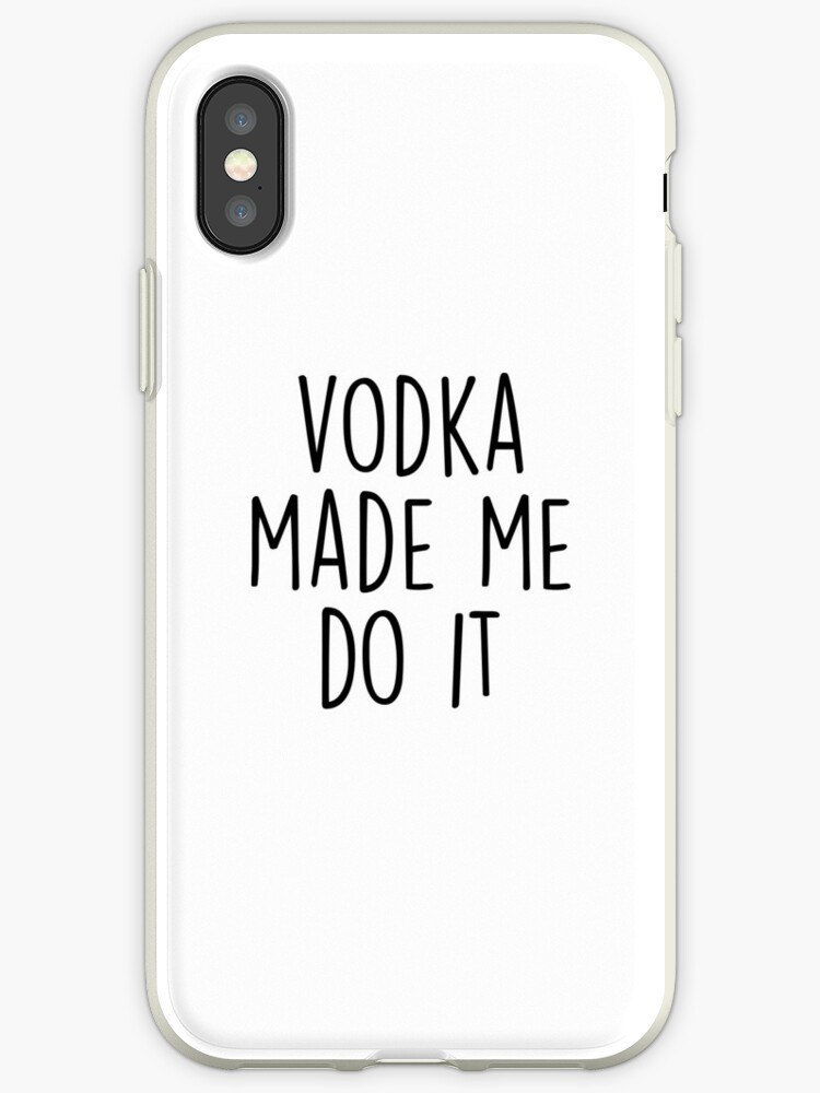 Vodka made me do it by Quotation  Park