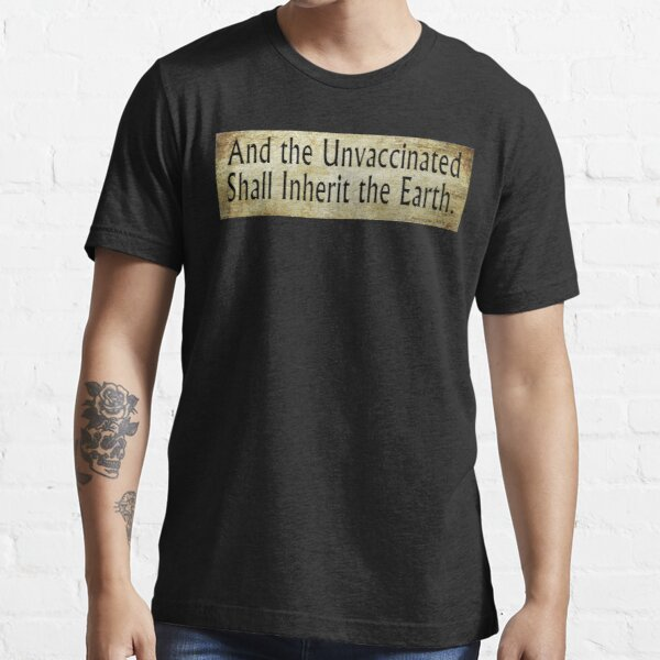 The Unvaccinated Essential T-Shirt