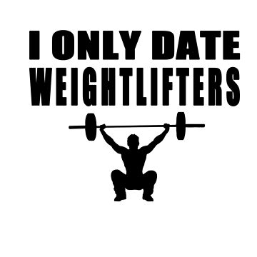 I only date weightlifters by feegee1