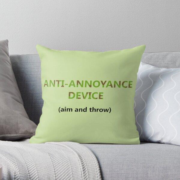 Anti-Annoyance Device Throw Pillow