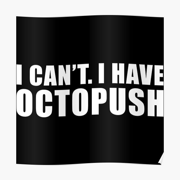 I  Can't I Have Octopush  Poster