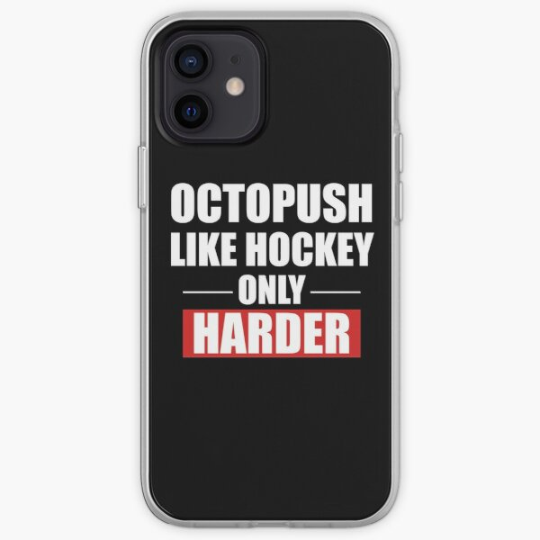 Octopush is Harder Than Hockey iPhone Soft Case