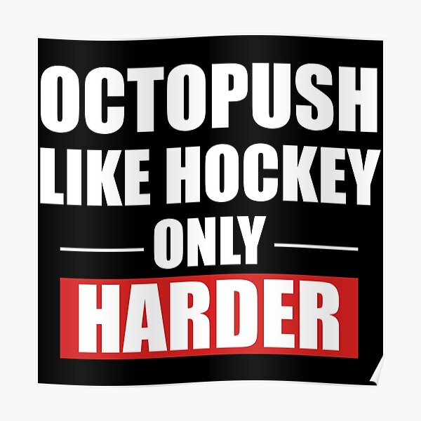 Octopush is Harder Than Hockey Poster