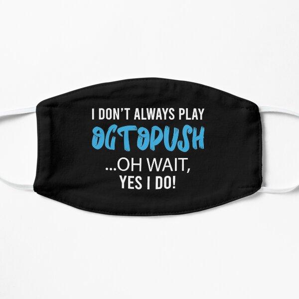 I Always Play Octopush Flat Mask
