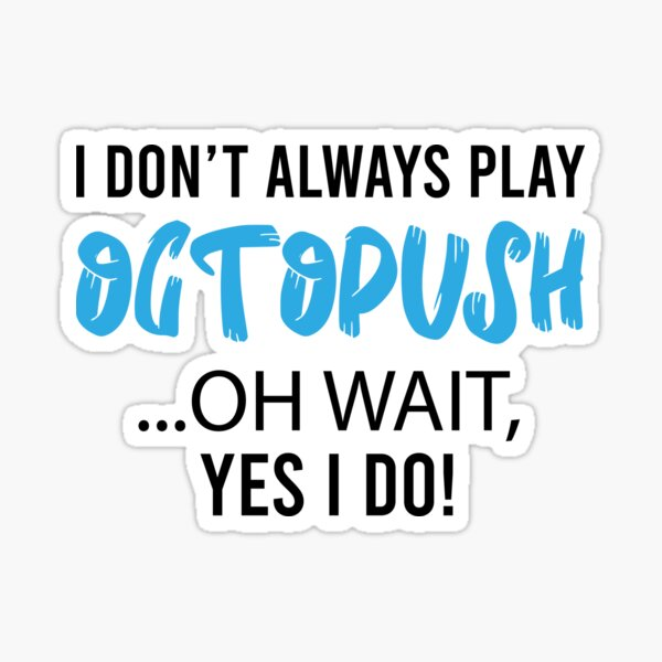I Always Play Octopush Sticker