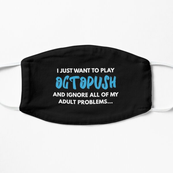 I Just Want to Play Octopush  Flat Mask