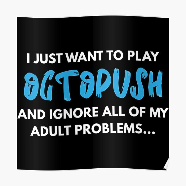 I Just Want to Play Octopush  Poster