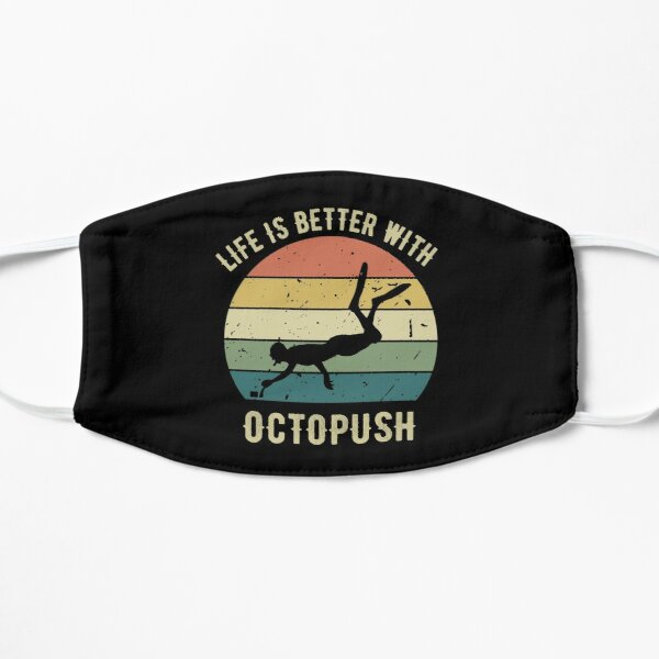 Life is Better With Octopush Flat Mask