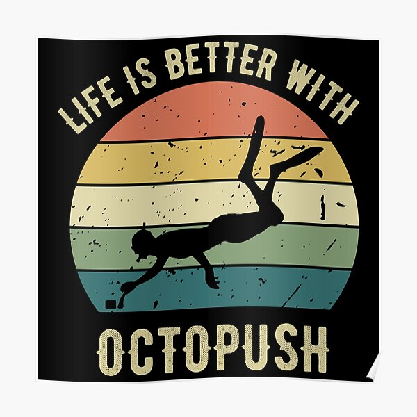 Life is Better With Octopush Poster