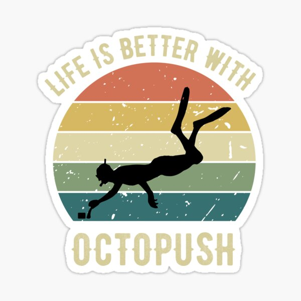 Life is Better With Octopush Sticker