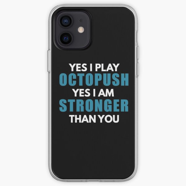 Octopush Players Are Stronger iPhone Soft Case