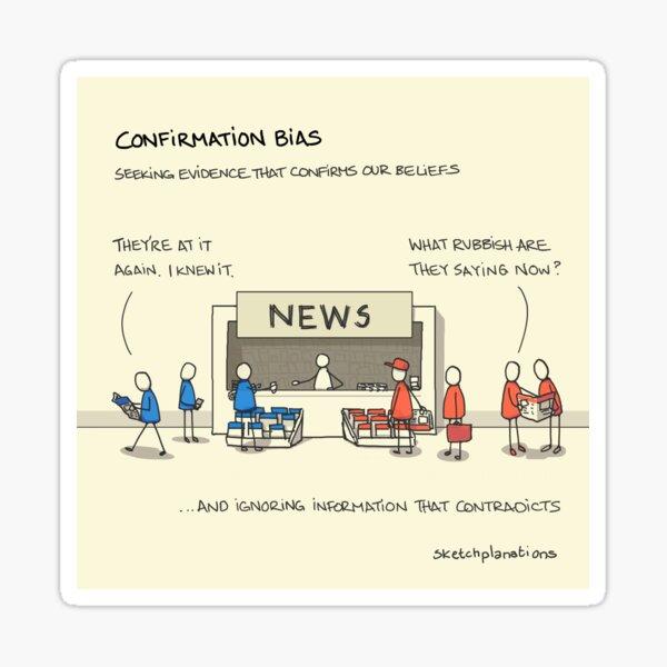 Confirmation bias Sticker