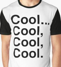 Cool. Cool, Cool, Cool. Graphic T-Shirt
