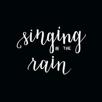 Cantando en la lluvia de bwaycalligraphy