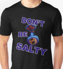 "Bioshock ""Don't be Salty"" Unisex T-Shirt"