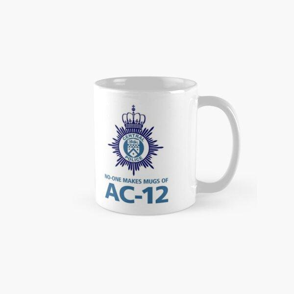 """""""No-one makes mugs of AC-12"""" Classic Mug"""