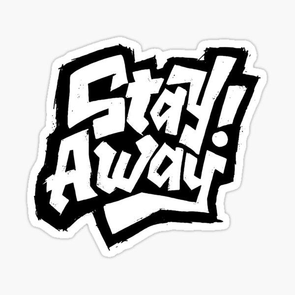 Reste loin Sticker