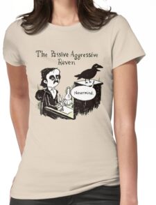 PASSIVE AGGRESSIVE RAVEN Womens Fitted T-Shirt