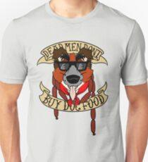 Dead Men Don't Buy Dog Food Unisex T-Shirt