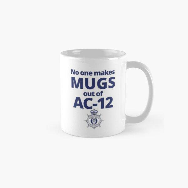 No One Makes Mugs Out Of AC-12.  Line of Duty Classic Mug