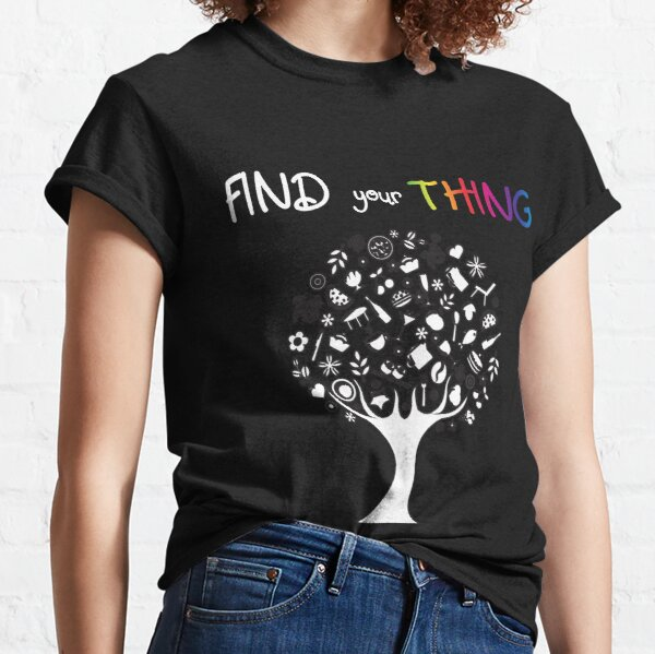 Find your thing rainbow Classic T-Shirt