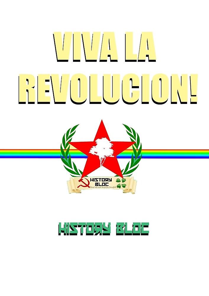 History Bloc-Viva la Revolucion! by ComradeTdogs