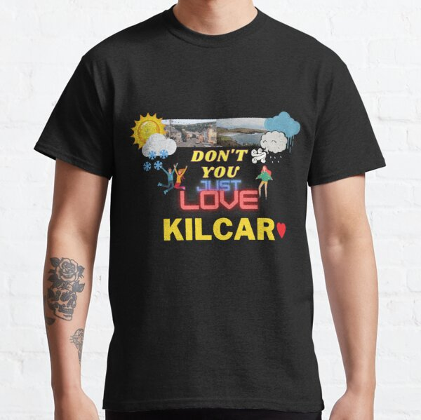 DON'T YOU JUST LOVE KILCAR 2 Classic T-Shirt