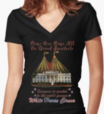The Grand Spectacle. the White House Circus....The Race for the US White house 2016 Women's Fitted V-Neck T-Shirt