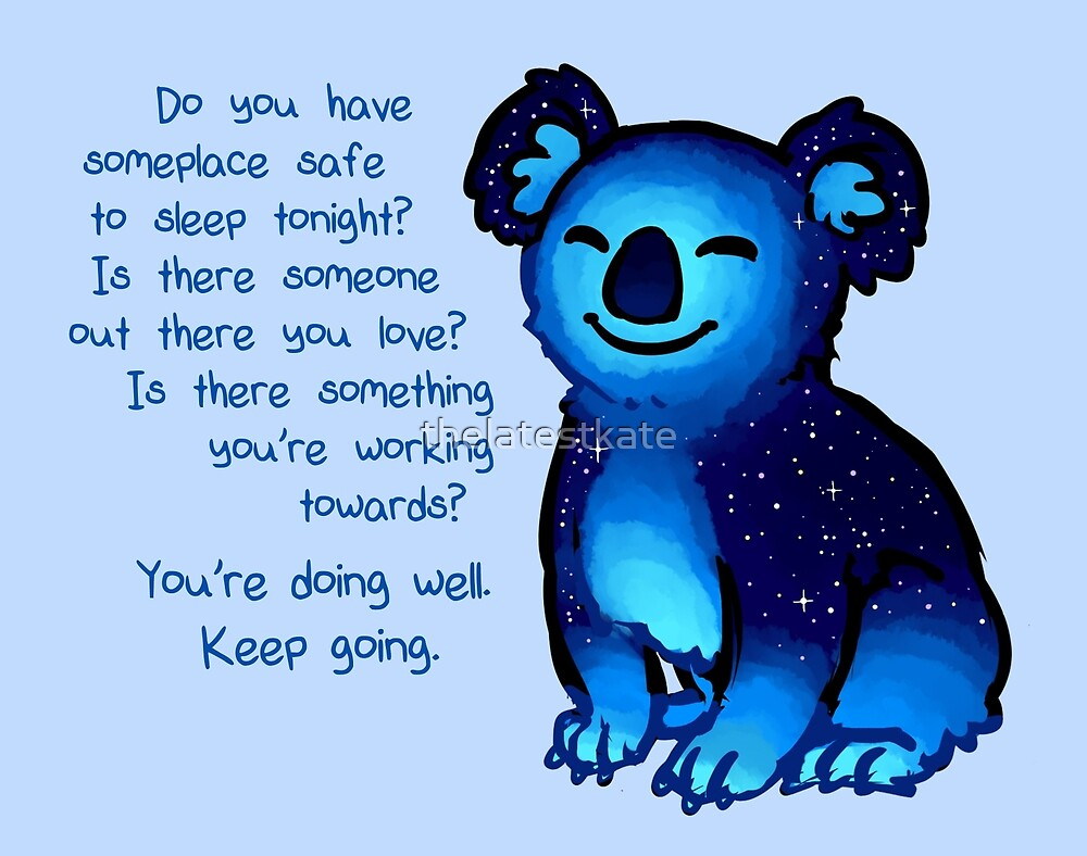 Quot Quot You Re Doing Well Quot Galaxy Koala Quot By Thelatestkate