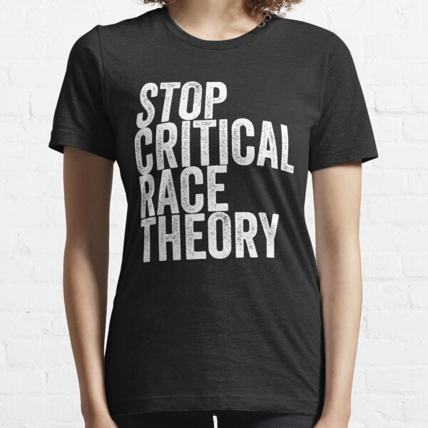 Stop Critical Race Theory Essential T-Shirt