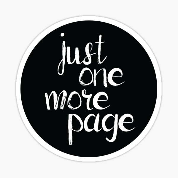 Just One More Page Sticker