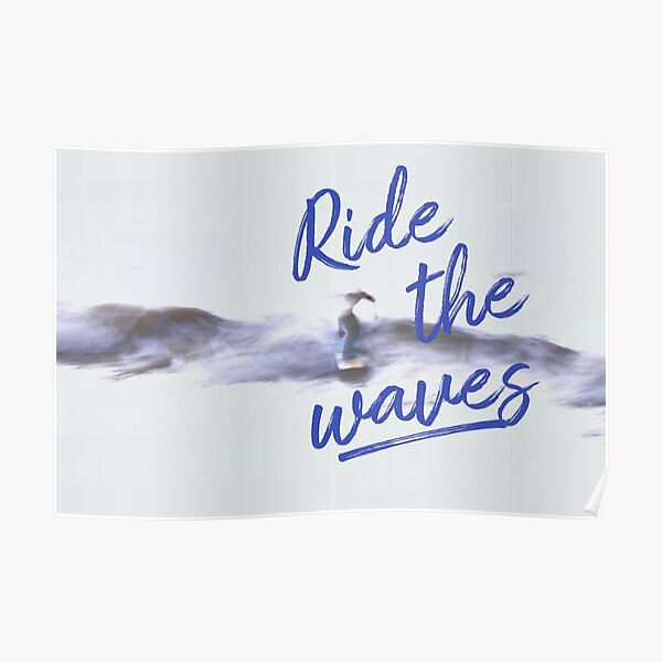Ride the waves Poster