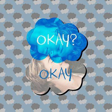 Okay? Okay by jakehgoesrawr