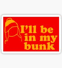 I'll be in my bunk Sticker