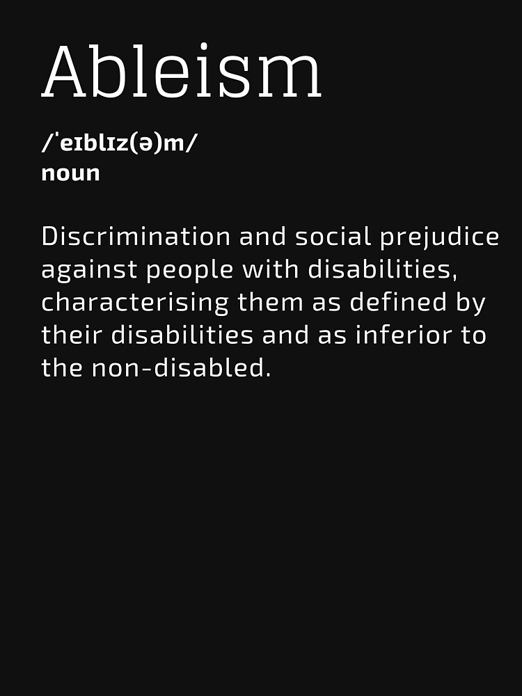 Ableism: discrimination people with disabilities by DisabiliTees