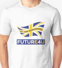 FUTURE 4 U - we are Europeans Unisex T-Shirt