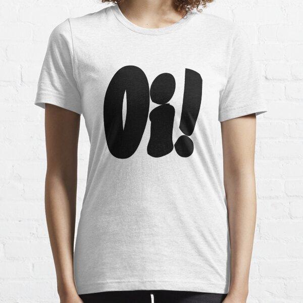 Oi! Essential T-Shirt
