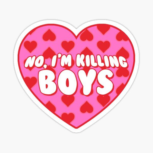 no i'm killing boyz Sticker