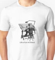 Life of an Architect Unisex T-Shirt